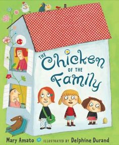 The Chicken of the Family by Mary Amato. When her older sisters tease her into believing that she is actually a chicken, Henrietta runs off to a farm to be among her own kind.