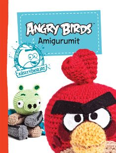 Angry Birds amigurumi book- I have made the crochetted angry birds charachters and the models for this book. It is published in Finnish in October, 2013