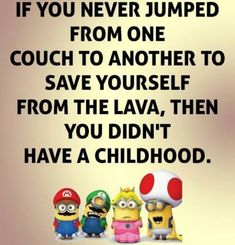 I swear when I was little I did this almost everyday but except I did dragons in... - dragons, everyday, funny minion quotes, Minion Quote Of The Day, swear - Minion-Quotes.com