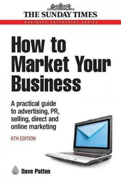 How to Market Your Business: A Practical Guide to Advertising PR Selling and Direct and Online Marketing (eBook) Digital Marketing Strategy, Business Marketing, Content Marketing, Affiliate Marketing, Internet Marketing, Online Marketing, Social Media Marketing, Marketing Strategies, Seo Marketing