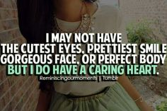 I have a caring heart!