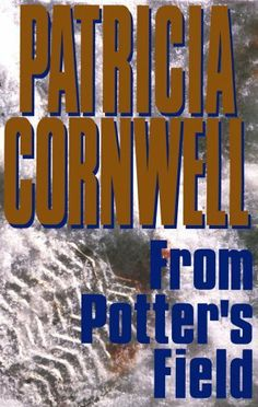 From Potter's Field by Patricia Cornwell. $7.51. Publisher: Scribner; large type edition edition (August 2, 1995). Author: Patricia Cornwell. 428 pages