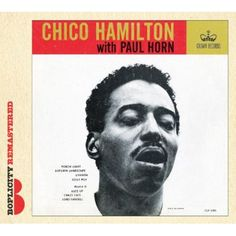 Chico Hamilton - With Paul Horn