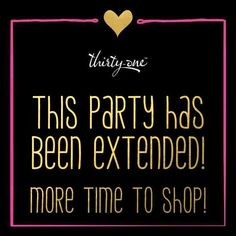 Party has been extended!  #ThirtyOne #ThirtyOneGifts #31Party…