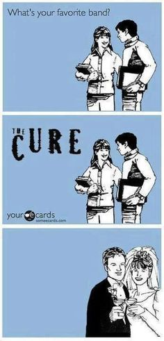 The cure The only band we totally agree with❤