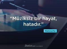 """""""Müziksiz bir hayat, hatadır."""" #nietzsche #sözleri #filozof #felsefe #felsefi #kitap #anlamlı #sözler"""