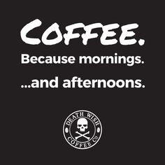 huge fan of Death wish Coffee !!!!!!!! 'cause I like my coffee extra strong......