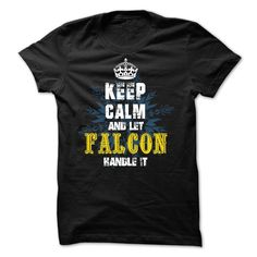(Top Tshirt Brands) 02012203 Keep Calm and Let FALCON Handle It [Tshirt design] T Shirts, Hoodies. Get it now ==► https://www.sunfrog.com/Names/02012203-Keep-Calm-and-Let-FALCON-Handle-It.html?57074