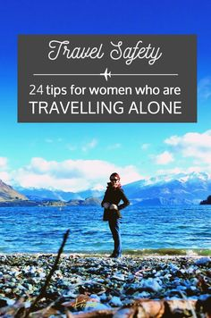 24 Safety Tips for Women Travelling Alone. A very good list with a helpful infographic.
