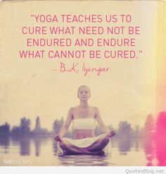 Yoga Quotes : Inspirational and Positive Quotes Iyengar Yoga, Yin Yoga, Yoga Inspiration, Yoga Fitness, Health Fitness, Physical Fitness, Mantra, Namaste, Citations Yoga