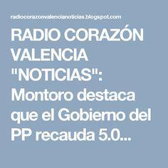 """RADIO CORAZÓN VALENCIA  """"NOTICIAS"""": Montoro destaca que el Gobierno del PP recauda 5.0..."""