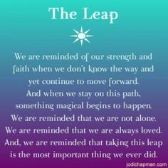 Discover and share Quotes About Taking A Leap Of Faith. Explore our collection of motivational and famous quotes by authors you know and love. Leap Day Quotes, Leap Of Faith Quotes, Sharing Quotes, To Move Forward, Quotes And Notes, Change Quotes, Good Vibes Only, Famous Quotes, Inspire Me