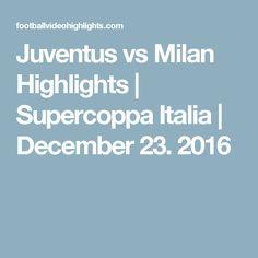 Juventus vs Milan Highlights | Supercoppa Italia | December 23. 2016