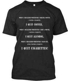 I QUIT CIGARETTES!   Teespring