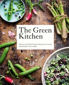 The Green Kitchen: Delicious and Healthy Vegetarian Recipes for Every Day: Amazon.co.uk: David Frenkiel, Luise Vindahl: Books