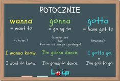 Wanna, gonna i gotta - Loip Angielski Online English Tips, English Study, English Lessons, Learn English Words, English Phrases, English Vocabulary, English Grammar, Learn Polish, School Organisation