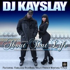 "DJ Kay Slay Ft. Fabolous, Rick Ross, Nelly, French Montana & T-Pain: ""About That Life"""