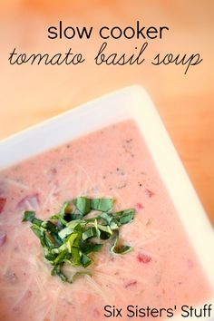 Slow Cooker Tomato Basil Soup Recipe from SixSistersStuff.com.  A delicious recipe perfect for the cold months ahead! #food #recipe #soup