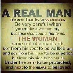 A real man... Knows this to be true