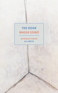 SPRING 2017 READING LIST ON THE BLOG // The Door by Magda Szabó, translated from the Hungarian by Len Rix