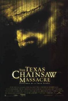 The Texas Chainsaw Massacre... sadly, one of my favorites!