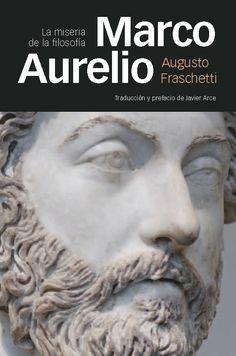 """Marco Aurelio: la miseria de la filosofía"" Augusto Fraschetti. Marco Aurelio…"