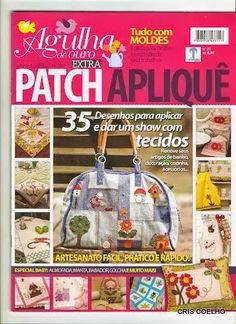 Aplique para patchwork Applique Patterns, Quilt Patterns, Police Crafts, Sew Together Bag, Bag Patches, Sewing Magazines, How To Make Purses, Crochet Magazine, Book Quilt