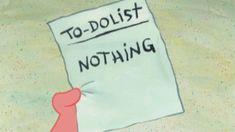 spongebob spongebob squarepants nothing lazy to do list to-do list trending #GIF on #Giphy via #IFTTT http://gph.is/2cPbuUP