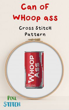 Embroidery Stitches Patterns Can of whoop ass Cross stitch pattern Funny cross stitch Funny Embroidery, Learn Embroidery, Cross Stitch Embroidery, Embroidery Patterns, Hand Embroidery, Simple Embroidery, Machine Embroidery, Funny Cross Stitch Patterns, Cross Stitch Charts