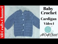 Easy to crochet baby cardigan / Crochet baby sweater (Video 1)  - Yolanda Soto Lopez - YouTube