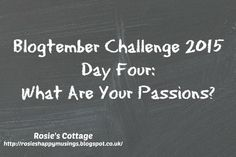 Rosie's Cottage: Blogtember 2015 is here! Blogging, Cottage, Passion, Posts, Day, Messages, Cabin, Cottages