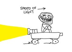 Speed of Light! #Troll :P