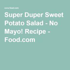 Super Duper Sweet Potato Salad - No Mayo! Recipe - Food.com