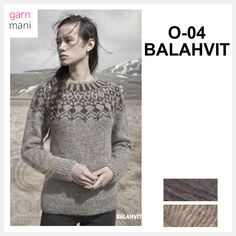 O-04 BALAHVIT - Garnmani.no - Spesialist på islandsk garn Pullover, Sweaters, Fashion, Threading, Moda, La Mode, Sweater, Fasion, Fashion Models