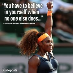 """""""You have to believe In yourself when no one else does"""". ~ Serena Williams"""