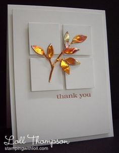 clean but not so simple card by Loll Thompson.... she made the leaves change color using a butane torch!