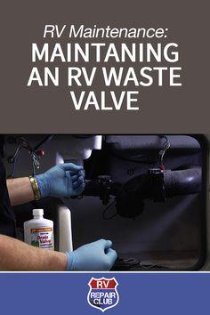 Maintaining an RV Waste Valve