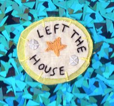 Little Victories 'Left the House' patch by Hanecdote on Etsy, £7.00