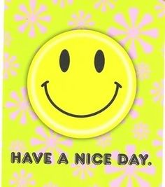 """The """"Have a Nice Day"""" smiley =)"""