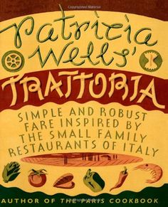 Patricia Wells' Trattoria: Simple and Robust Fare Inspired by the Small Family Restaurants of Italy by Patricia Wells,http://www.amazon.com/dp/0060936525/ref=cm_sw_r_pi_dp_.O7Dsb1SZMWGZHTT
