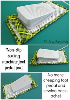 a non-slip sewing machine foot pedal pad - a genius idea to stop the foot pedal slipping away from you.Sew a non-slip sewing machine foot pedal pad - a genius idea to stop the foot pedal slipping away from you. Sewing Hacks, Sewing Tutorials, Sewing Tips, Sewing Ideas, Sewing Crafts, Tutorial Sewing, Diy Crafts, Sewing Basics, Diy Sewing Table