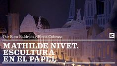 Mathilde Nivet, escultura en el papel. by @Rosa Baldrich