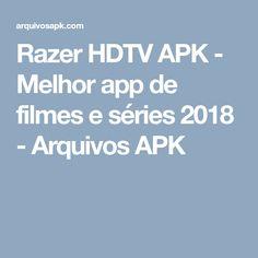 Razer HDTV APK - Melhor app de filmes e séries 2018 - Arquivos APK