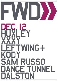 FWD feat. Huxley & XXXY | Dance Tunnel | London | https://beatguide.me/london/event/dance-tunnel-fwd-with-huxley-xxxy-20131212