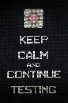 When All Else Fails Keep Calm & Continue Testing