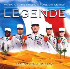 Musique De La Legion Etrangere - Legende: Music Of The French Foreign Legion- Legio Patria Nostra