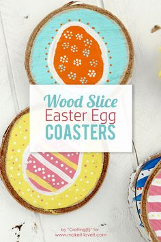 Wood Slice Easter Egg Coasters | via Make It and Love It