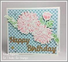 I Brake For Stamps: November Chrysanthemum -Jumbo and Old Gold Fusible Glitter Sheet.  Handmade birthday card.