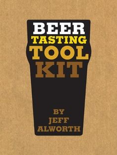 Beer Tasting Tool Kit: How to Choose and Taste Beer Like a Brewer, http://www.amazon.com/dp/1452101760/ref=cm_sw_r_pi_awd_zR0-rb10D2TRY