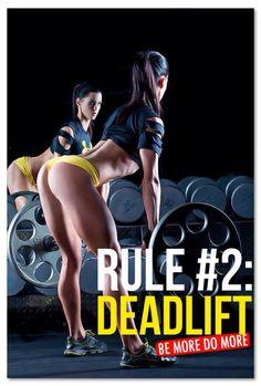 RULE #2: DEADLIFT .................................see also RULE #1: SQUAT http://pinterest.com/pin/172403491958881382/